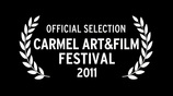Official Selection - Carmel Art&Film Festival 2011
