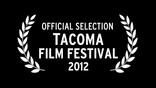 official selection - Tacoma Film Festival 2012