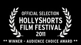 Official Selection - HollyShorts Film Festival 2011 - WINNER - AUDIENCE CHOICE AWARD