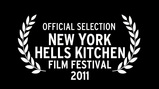 Official Selection - New York Hells Kitchen Film Festival 2011