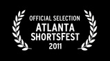 Official Selection - Atlanta ShortsFest 2011