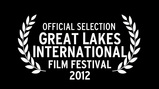 official selection - Great Lakes International Film Festival 2012